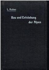 Kober, Leopold: Bau und Entstehung der Alpen.