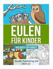Eulen Für Kinder : Malbuch Für Kinder by Spudtc Publishing Ltd (2015, Paperback)