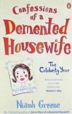 Very Good, Confessions of a Demented Housewife: The Celebrity Year, Greene, Niam