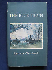 THE BLUE TRAIN - SIGNED by LAWRENCE CLARK POWELL 1st, Limited, Numbered Edition