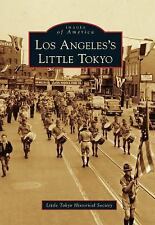 Images of America: Los Angeles's Little Tokyo by Little Tokyo Historical...