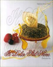 Il Dolce Stil Novo. Desserts. [German Ed.] - [Pubblisfera]