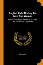 New listing English Field Hockey for Men and Women: Official Publication of the A.F.H.A.,