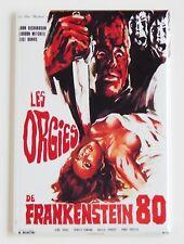 Orgy of Frankenstein (France) FRIDGE MAGNET movie poster frankenstein 80 french