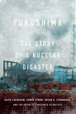 Fukushima: The Story of a Nuclear Disaster-ExLibrary