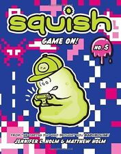 Squish #5: Game On! by Jennifer L. Holm, Matthew Holm