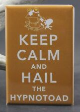 "Keep Calm and Hail the Hypnotoad 2"" X 3"" Fridge / Locker Magnet. Futurama"