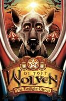 Wolven: The Twilight Circus by Di Toft, Good Used Book (Paperback) Fast & FREE D