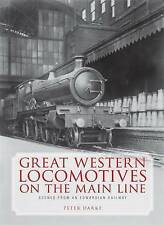 Great Western Locomotives on the Main Line: Sceens from and Edwardian Railway, D