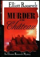 Murder in the Chateau: An Eleanor Roosevelt Mystery by Elliott Roosevelt