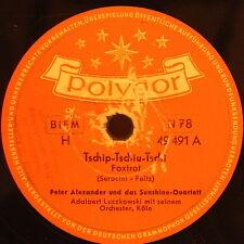 "PETER ALEXANDER & SUNSHINE-QUARTETT ""Casa mia - Walzer"" Polydor 78rpm 10"""