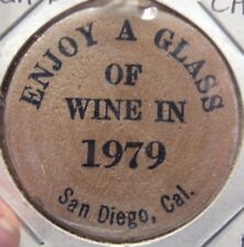 Enjoy a glass of wine in 1979 San Diego, CA Wooden Nickel - Token California #1