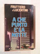 A CHE PUNTO E LA NOTTE Fruttero e Lucentini Mondadori 1979 Prima ediz romanzo di