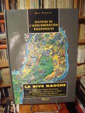G. PESSIOT Histoire de l'agglomération rouennaise La rive gauche 1990 E.O.