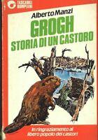Grogh, storia di un castoro - Alberto Manzi