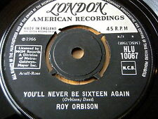 """ROY ORBISON - TOO SOON TO KNOW / YOU'LL NEVER BE SIXTEEN AGAIN    7"""" VINYL"""