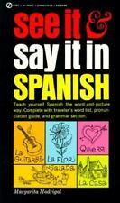See It and Say It in Spanish: A Beginner's Guide to Learning Spanish the Word-an