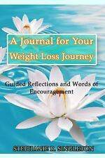 Christian Weight Loss Ser.: A Journal for Your Weight Loss Journey : Guided...