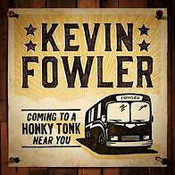 CD - FOWLER, KEVIN - COMING TO A HONKY TONK NEAR YOU - SEALED