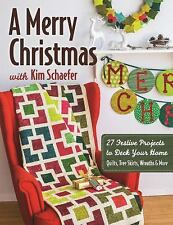 A Merry Christmas with Kim Schaefer : 27 Quilted Projects to Deck Your Home...
