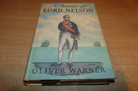 A PORTRAIT OF LORD NELSON by OLIVER WARNER IN PICTURE DUST COVER 1958.