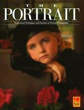 The Portrait: Professional Techniques and Practices in Portrait Photography