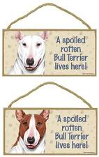 Bull Terrier Sign/Plaque A Spoiled Lives Here-Wood Sign 5 X 10