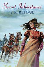 Secret Inheritance by S.R. Bridge (Hardback, 2009)