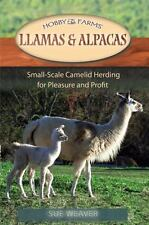 Llamas and Alpacas: Small-scale Herding for Pleasure and Profit (Hobby Farm), We
