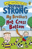 My Brother's Hot Cross Bottom (Laugh Your Socks Off) by Jeremy Strong, Acceptabl