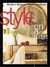 Better Homes and Gardens - Style on a Budget - inspiring ideas for home decor PB