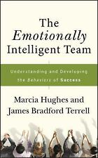 The Emotionally Intelligent Team: Understanding and Developing the Behaviors of