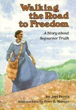 Walking the Road to Freedom: A Story about Sojourner Truth (Creative Minds Biog