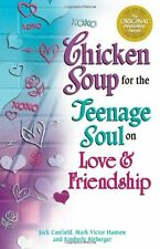 Chicken Soup for the Teenage Soul on Love & Friendship by Jack Canfield, Mark Vi