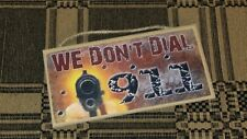 """We Don't Dial 911 Sign, Made in USA, 10""""x5"""", Gun, Hanging Sign"""