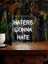 "HATERS GONNA HATE Home Room Lamp Sofa LED Bike Harley NEON Light Sign 10""x10"""