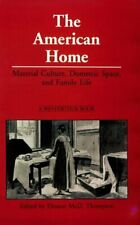 The American Home  Material Culture  Domestic Space  and Family Life