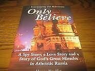 Only Believe! A Spy Story, a Love Story and a Stor