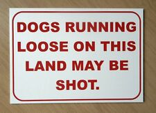 Dogs running loose on this land may be shot Sign. Farm Sign.  (DL-26)
