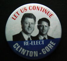 "Re-Elect CLINTON - GORE Let Us Continue Political Campaign PIN  2 1/2"" Round"