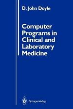 Computer Programs in Clinical and Laboratory Medicine by D. John Doyle (2011,...