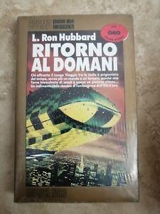 RON HUBBARD - RITORNO AL DOMANI - ED: NORD -  NUOVO CELOFANATO (RN)