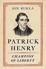 Patrick Henry: Champion of Liberty: By Kukla, Jon