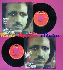 LP 45 7'' UMBERTO BALSAMO Amore mio Quando parlo con te 1973 italy no cd mc vhs