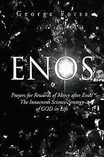 Enos : Prayers for Rewards of Mercy after Enos/the Innocuous Science-Strategy...