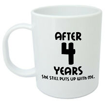 After 4 Years She Still Mug - 4th wedding anniversary gifts for him, husband