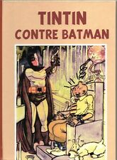 PASTICHE. Tintin contre Batman.  Album cartonné 30 pages couleurs. HORS COMMERCE