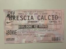 TICKET MATCH FOOTBALL PARIS PSG - BRESCIA FINALE COUPE INTERTOTO 7 AOUT 2001