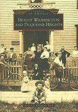 Mount  Washington  and  Duquesne  Heights  (PA)  (Images  of  America)