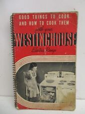 1940 Westinghouse Electric Range Cook Book 142 pg. spiral bound